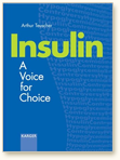 Insulin - A Voice For Choice, by Arthur Teuscher