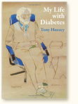 My Life with Diabetes &ndash; 61 years of Carb Counting, by Tony Huzzey